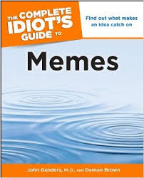 The Complete Idiot's Guide to Memes - Kindle edition by John ... via Relatably.com