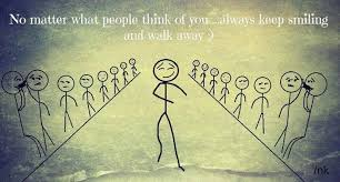 No matter what people think of you....always keep smiling and walk ... via Relatably.com