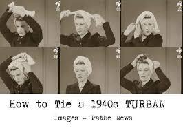 1940s <b>Fashion</b> - How to make a Glamorous Turban   Turban, 1940s ...