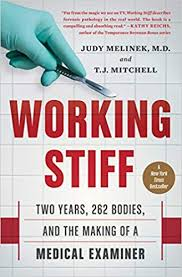 Working Stiff: Two Years, 262 Bodies, and the Making of a Medical ...