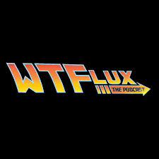 What The Flux : The Podcast