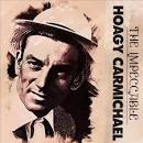 The Impeccable Hoagy Carmichael