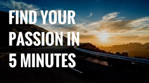 how to your purpose and passion in 5 minutes how to your purpose and passion in 5 minutes
