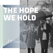 The Hope We Hold