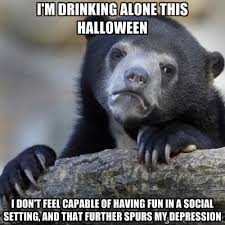 I'm drinking alone this Halloween I don't feel capable of having ... via Relatably.com