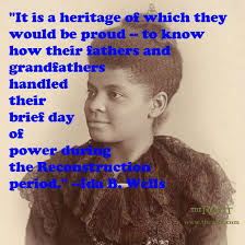 Best Black History Quotes: Ida B. Wells on Reconstruction - The Root