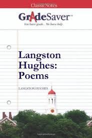 langston hughes poems essays  gradesaver langston hughes poems langston hughes