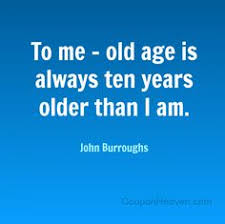 Best Quotes on Aging on Pinterest | Old Age, Aging Quotes and Youth