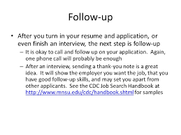 ARE YOU LOOKING FOR A PART-TIME JOB? by the Career Development MSU ... Follow-up After you turn in your resume and application, or even finish an