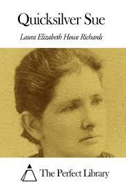 <b>Quicksilver Sue</b> eBook by <b>Laura</b> E. <b>Richards</b> - 1230000263465 ...