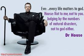 Eve- Every Life Matters To God. House, Not To Me, Not To You ...