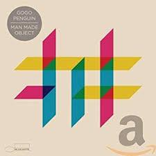 Man Made Object by <b>GoGo Penguin</b>: Amazon.co.uk: Music