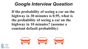 can you solve google s car probability interview question can you solve google s car probability interview question