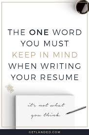 make life easy on yourself and use this article to advantage save newsflash your resume isn t really all about you keep this one word