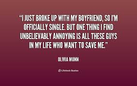 I just broke up with my boyfriend, so I'm officially single. But ... via Relatably.com