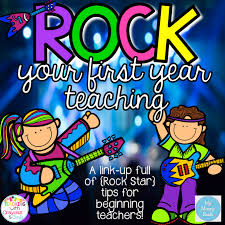 the take home teacher rock your 1st year tips for beginning rock your 1st year tips for beginning teachers