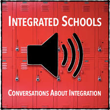 The Integrated Schools Podcast