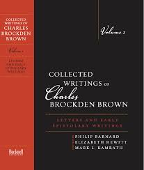 faculty publications department of english collected writings of charles brockden brown letters and early epistolary writings