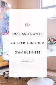 ideas about starting a business on pinterest  a business  starting a business follow these  dos and donts business ideas smallbusiness