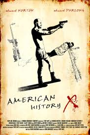 best images about american history x vineyard fan made poster of edward norton s american history x by ferenc konya