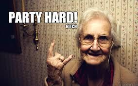 party hard! bitch - Misc - quickmeme via Relatably.com