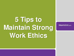 tips to maintain strong work ethics lt  5 tips to maintain strong work ethicsltbr
