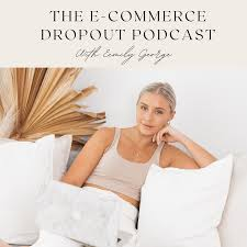 The Ecommerce Dropout Podcast