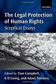 sceptical essays on human rights amazoncouk tom campbell  the legal protection of human rights sceptical essays