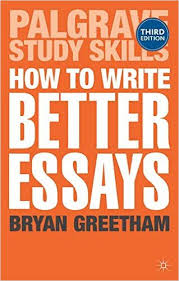 how to write better essays palgrave study skills amazoncouk  how to write better essays palgrave study skills amazoncouk dr bryan greetham books