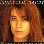 J'Écoute de la Musique Saoûle/Star album by Françoise Hardy