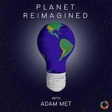 Planet Reimagined with Adam Met