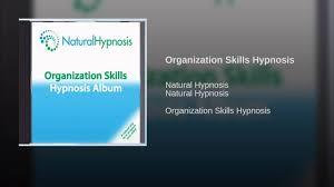 organization skills hypnosis organization skills hypnosis