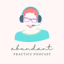 Abundant Practice Podcast