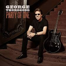 <b>George Thorogood Party</b> of One