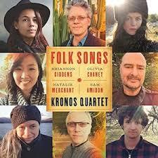 <b>Kronos Quartet</b>: <b>Folk</b> Songs (Album Review)   Folk Radio UK