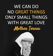 "Happy Birthday, Mother Teresa. ""We can do no great things. Only ... via Relatably.com"