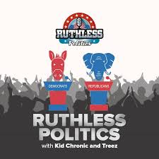 Ruthless Politics w/ Kid Chronic & Treez