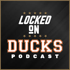 Locked On Ducks - Daily Podcast On The Anaheim Ducks