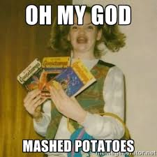 Oh my god mashed potatoes - ermahgerd, mershed perderders girl ... via Relatably.com