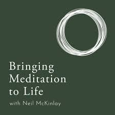 Bringing Meditation to Life with Neil McKinlay
