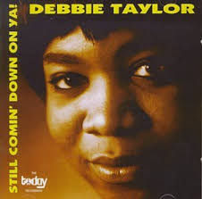 "Debbie Taylor CD Reissue. This Sequel Records CD reissue of Debbie's 1972 LP ""Comin Down On Ya"" features her version ""No Ifs And Or Buts"" which was also ... - debbietaylorstill"