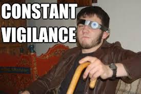 CONSTANT VIGILANCE - Moody Cosplayer - quickmeme via Relatably.com
