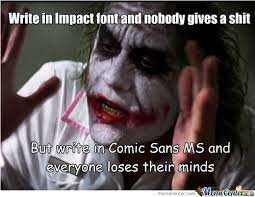 Comic Sans Memes. Best Collection of Funny Comic Sans Pictures via Relatably.com