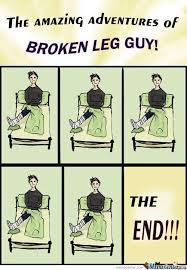 Broken Leg Memes. Best Collection of Funny Broken Leg Pictures via Relatably.com