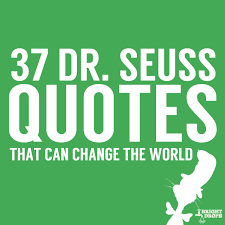 37 Dr. Seuss Quotes That Can Change the World | Bright Drops via Relatably.com