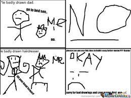 RMX] First Meme, Really Badly Drawn So Yeah Sorry :~/ by ... via Relatably.com