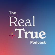 Real + True Podcast