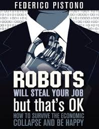Robots will steal your job, but that's OK!