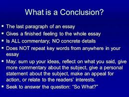essay writing  concluding paragraphs  what is a conclusion   the    what is a conclusion   the last paragraph of an essay  gives a finished