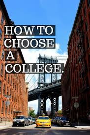 how to choose a college mostly morgan how to choose college pick college uniersity major